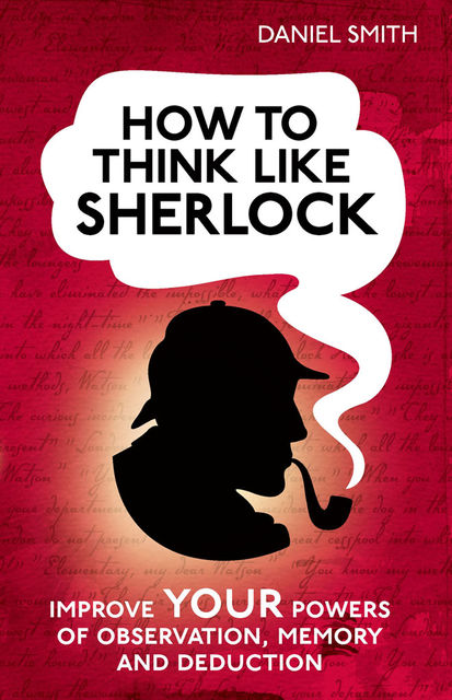 How to think like Sherlock, Daniel Smith