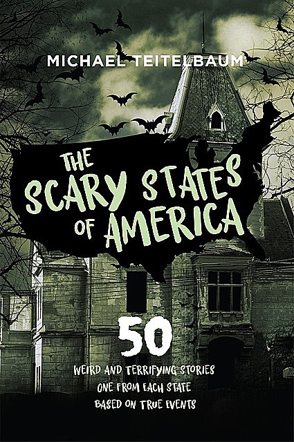The Scary States of America, Michael Teitelbaum
