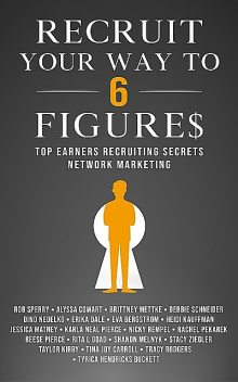 Recruit Your Way To 6 Figures, Rob Sperry