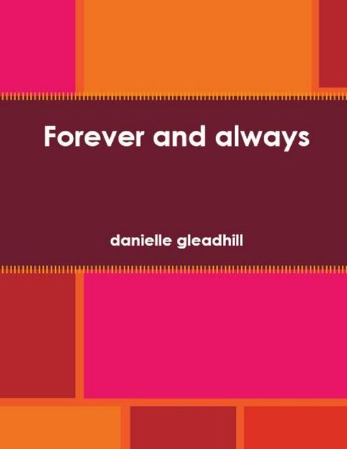 Forever and Always, Danielle Gleadhill