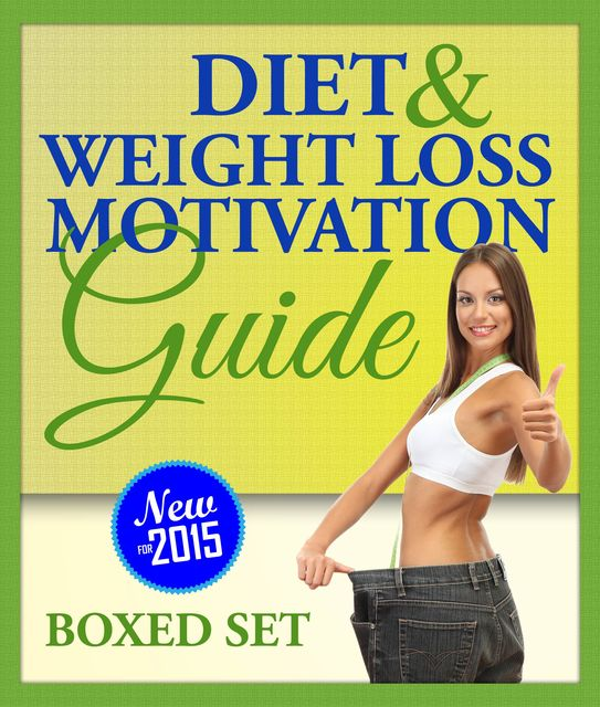 Diet and Weight Loss Motivation Guide (Boxed Set), Speedy Publishing