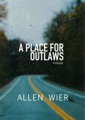 A Place for Outlaws, Allen Wier