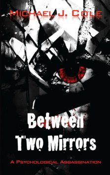 Between Two Mirrors, Michael J.Cole
