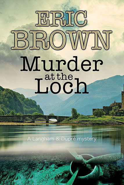 Murder at the Loch, Eric Brown