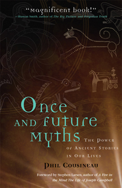Once and Future Myths, Phil Cousineau