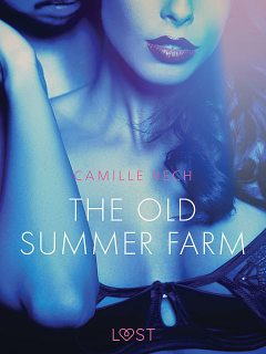 The Old Summer Farm – Erotic Short Story, Camille Bech