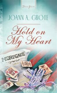 Hold On My Heart, JoAnn A. Grote