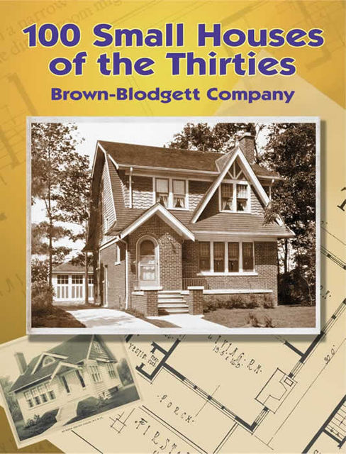 100 Small Houses of the Thirties, Brown-Blodgett Company