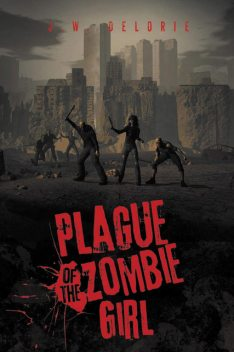 Plague of the Zombie Girl, J.W., Delorie