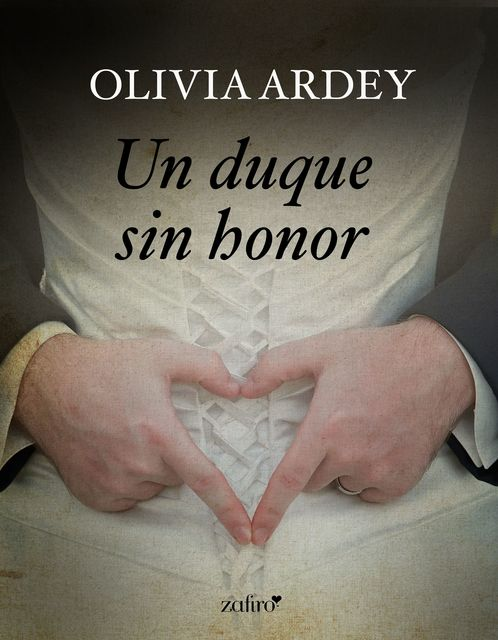 Un duque sin honor, Olivia Ardey