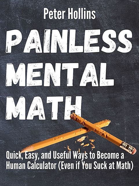 Painless Mental Math, Peter Hollins