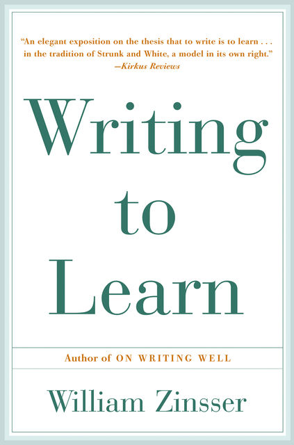 Writing to Learn, Zinsser William
