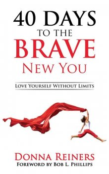 40 Days to the BRAVE New You, Donna Reiners