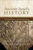 Ancient Israel's History, Bill T.Arnold, Editors, Richard Hess