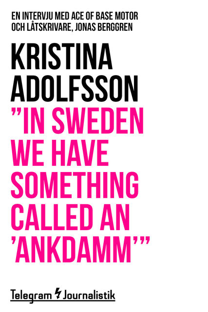 """In Sweden we have something called an 'ankdamm'"