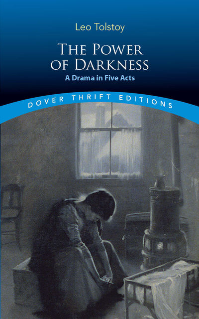 The Power of Darkness, Leo Tolstoy
