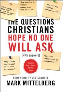 Questions Christians Hope No One Will Ask, Mark Mittelberg