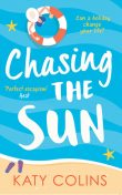 Chasing the Sun, Katy Colins