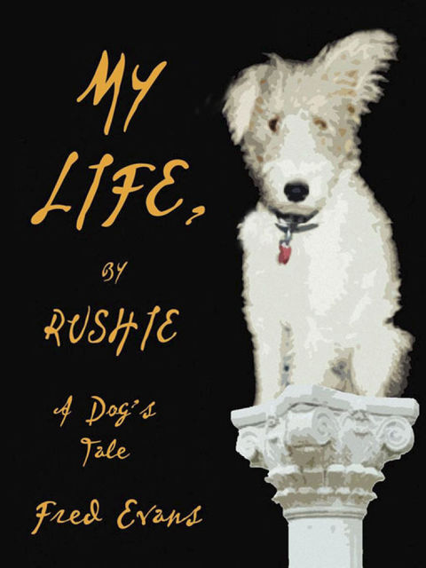 My Life, by Rushie, Fred Evans