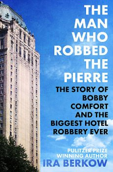 The Man Who Robbed the Pierre, Ira Berkow