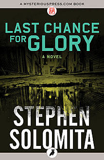 Last Chance for Glory, Stephen Solomita