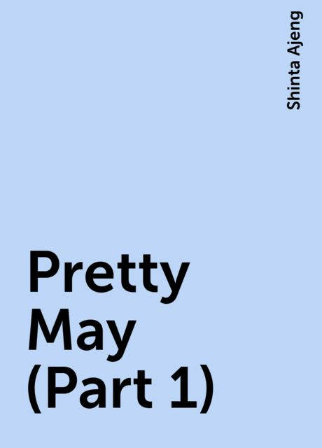 Pretty May (Part 1), Shinta Ajeng