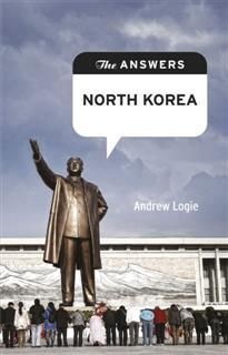 The Answers: North Korea. How do you solve a problem like North Korea?, Andrew Logie