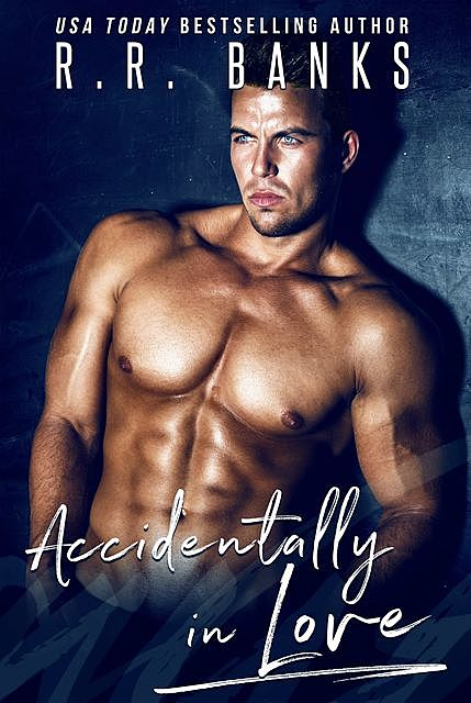 Accidentally in Love (Anderson Brothers Book 2), R.R. Banks