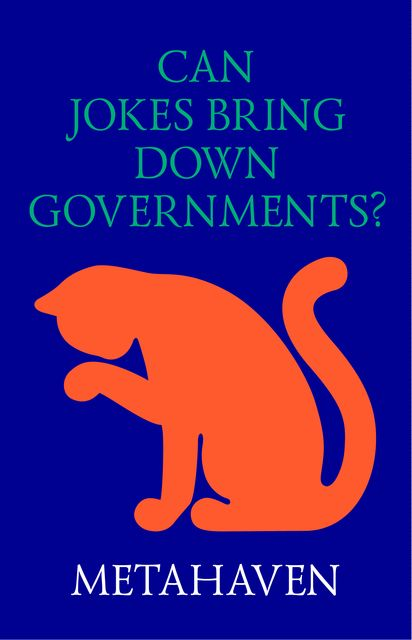 Can Jokes Bring Down Governments? Memes, Design and Politics, Metahaven