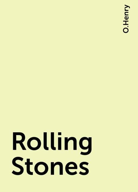 Rolling Stones, O.Henry