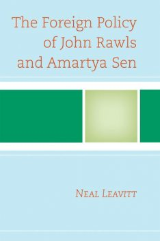 The Foreign Policy of John Rawls and Amartya Sen, Neal Leavitt