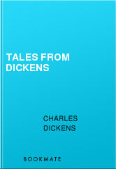 Tales from Dickens, Charles Dickens