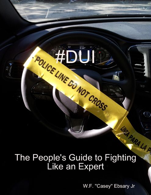 #Dui the People's Guide to Fighting Like an Expert, W.F.''Casey'' Ebsary Jr