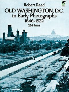 Old Washington, D.C. in Early Photographs, 1846–1932, Robert Reed