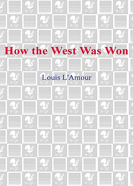 How the West Was Won, Louis L'Amour