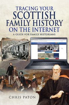 Tracing Your Scottish Family History on the Internet, Chris Paton