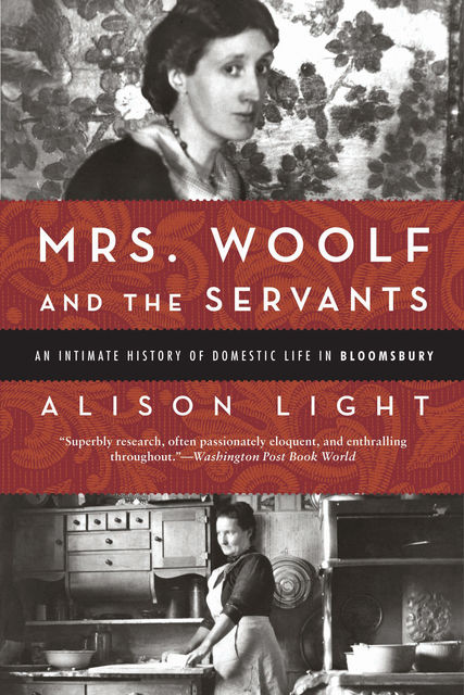 Mrs. Woolf and the Servants, Alison Light