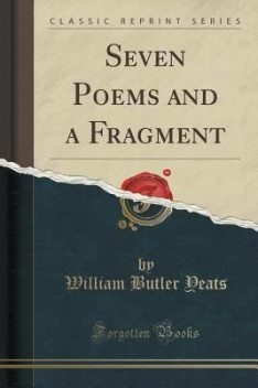 Seven Poems and a Fragment, William Butler Yeats