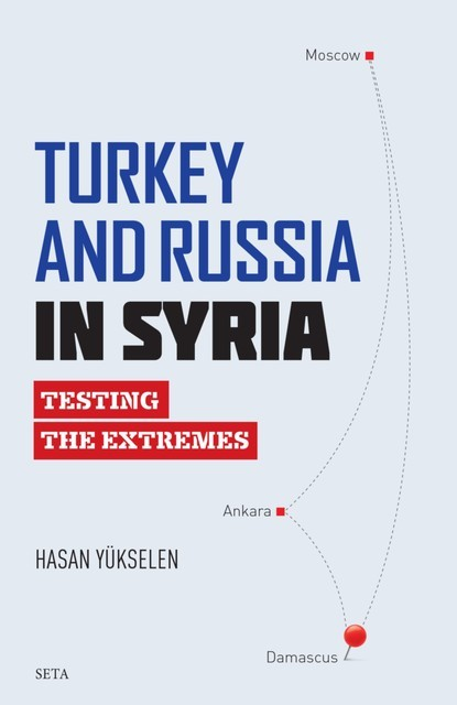 Turkey And Russia in Syria – Texting the Extrems, Hasan Yükselen
