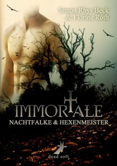 Immortale – Nachtfalke und Hexenmeister, Simon Rhys Beck, Florine Roth