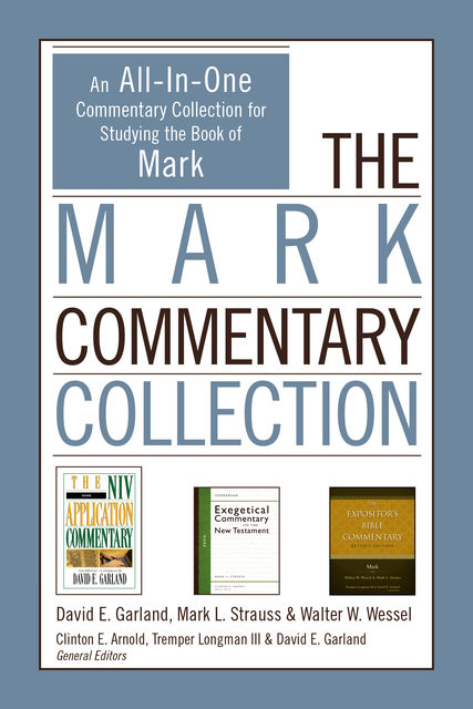 The Mark Commentary Collection, David E.Garland, Mark L. Strauss, Walter W. Wessel