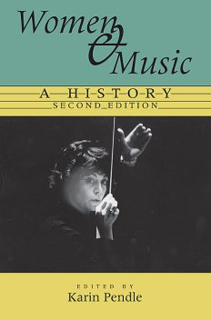Women and Music, Karin Pendle