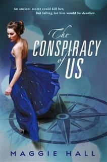 Conspiracy of Us, Maggie Hall