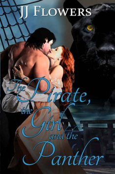 The Pirate, the Girl, and the Panther, JJ Flowers