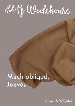 Much obliged, Jeeves, P. G. Wodehouse