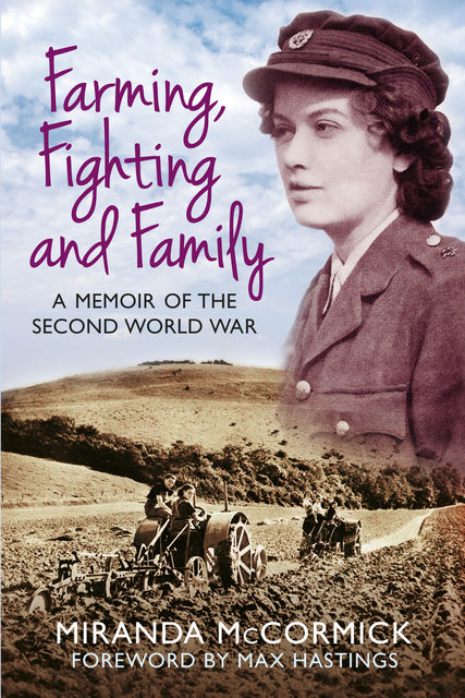 Farming, Fighting and Family, Miranda McCormick