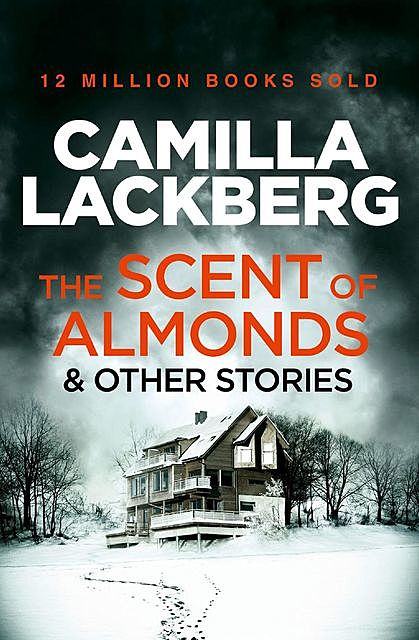 The Scent of Almonds and Other Stories, Läckberg Camilla