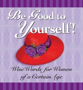 Be Good to Yourself, Andrews McMeel Publishing