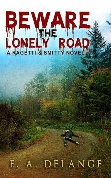 Beware, The Lonely Road, Eve A. DeLange