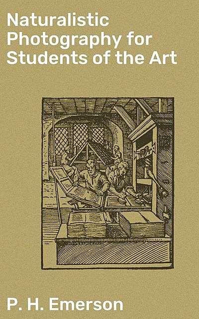 Naturalistic Photography for Students of the Art, P.H.Emerson